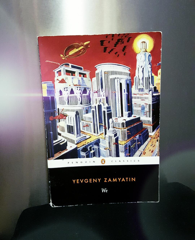 12 We By Yevgeny Zamyatin I Would Rather Be Reading